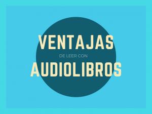 Las ventajas del audiolibro