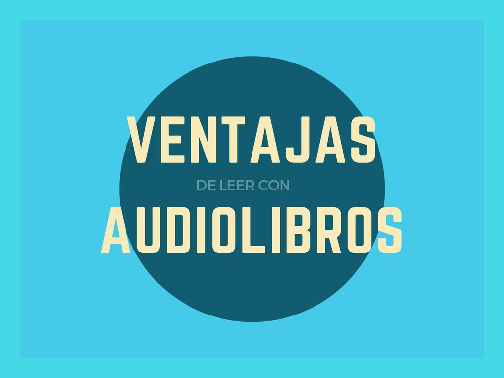 Las Ventajas Del Audiolibro Blog De Blavox