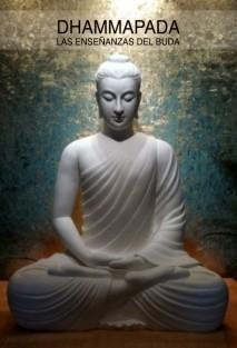 Dhammapada: las enseñanzas del Buda