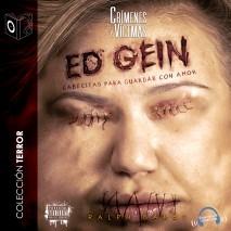 Cabecitas para guardar con amor - Ed Gein