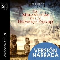 La melancolía de los hombres pájaro - NARRADA