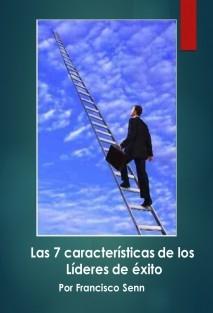 Las 7 características de los líderes de éxito
