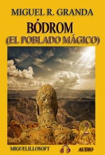 Bódrom y el Poblado Mágico (parte 2)
